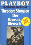 Theodore Sturgeon: Der Bonsai-Mensch bei Amazon bestellen.